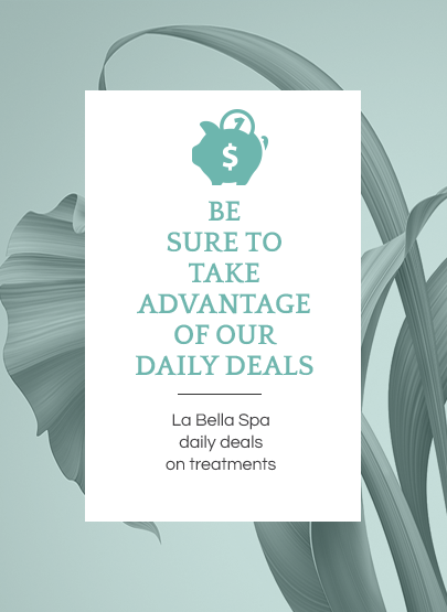 Daily Deals at La Bella Spa