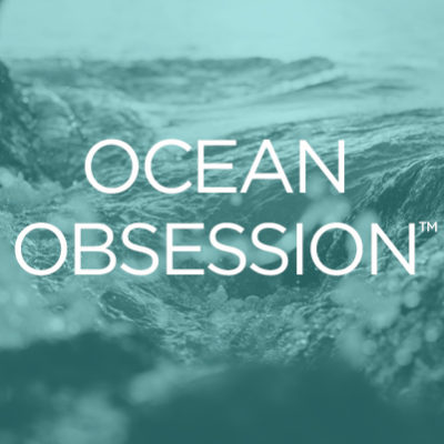 Ocean Obsession ™